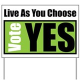 Live As You Choose - Yard Sign
