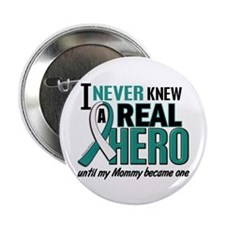 "Never Knew a Hero 2 Cervical Cancer 2.25"" Button ("