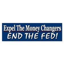 Expel The Money Changers Bumper Sticker