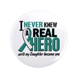 "Never Knew a Hero 2 Cervical Cancer 3.5"" Button"