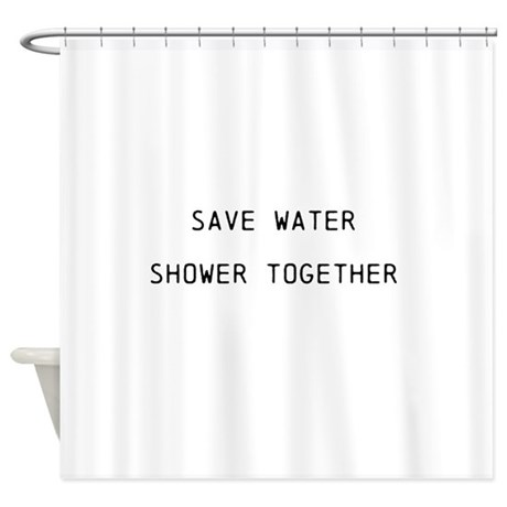 Save water shower together funny shower curtain by for Shower curtain savers