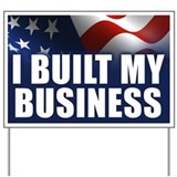 I Built My Business Yard Sign