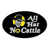 All Hat No Cattle - Obama Decal