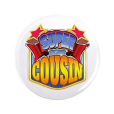 "Super Cousin 3.5"" Button"