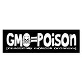 GMO=Poison Bumper Stickers