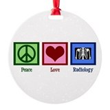 Peace Love Radiology Round Ornament