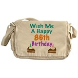 Wish me a happy 86th Birthday Messenger Bag