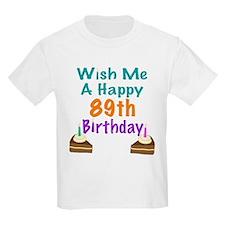 Wish me a happy 89th Birthday T-Shirt