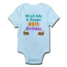 Wish me a happy 89th Birthday Infant Bodysuit