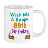 Wish me a happy 89th Birthday Mug