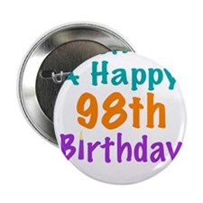 "Wish me a happy 98th Birthday 2.25"" Button"