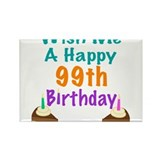 Wish me a happy 99th Birthday Rectangle Magnet