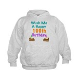 Wish me a happy 100th Birthday Hoody