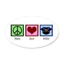 Peace Love Police Oval Car Magnet