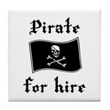Pirate for hire Tile Coaster