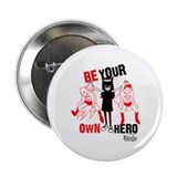 "Be Your Own Hero 2.25"" Button"