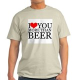 I love you more than Beer Ash Grey T-Shirt