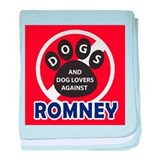 Dogs hate Romney! baby blanket