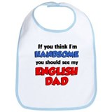 Think Im Handsome English Dad Bib