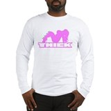 Thick Girls Are Dope Long Sleeve T-Shirt