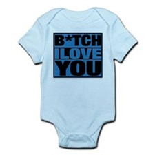 Bitch I Love You Infant Bodysuit