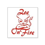 Zoe On Fire Square Sticker 3
