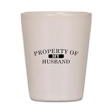 Property of my husband Shot Glass