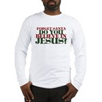 Jesus is LORD always Christmas Long Sleeve T-Shirt