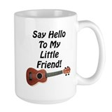 Say Hello To My Little Friend! Ukulele Mug