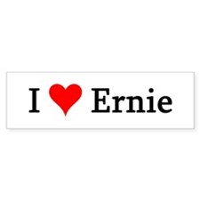 I Love Ernie Bumper Bumper Sticker