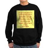 oscar wilde quote Sweatshirt