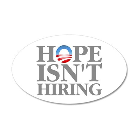 Hope Isnt Hiring 35x21 Oval Wall Decal