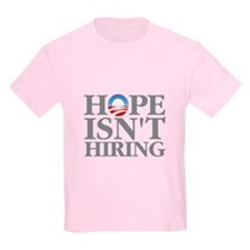 Hope Isnt Hiring T-Shirt