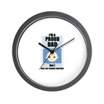 PROUD DAD (WILL NOT CHANGE DIAPERS) Wall Clock