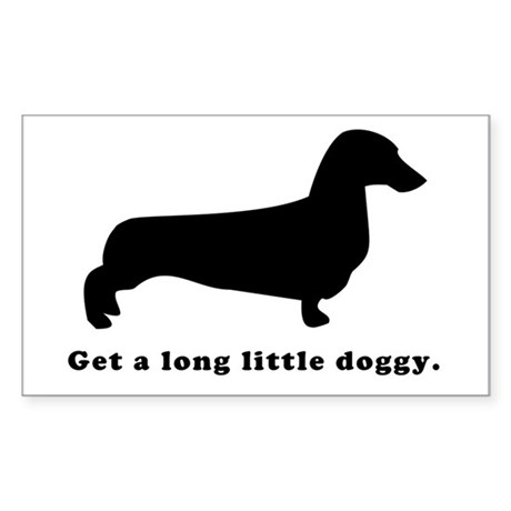Get a long little doggy. Dachshund/Wiener Dog Stic