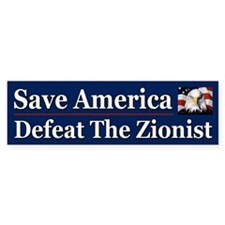 Save America Defeat the Zionist Bumper Sticker