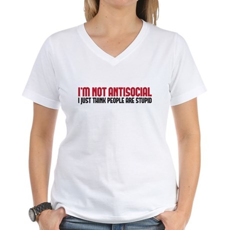 im not antisocial Women's V-Neck T-Shirt