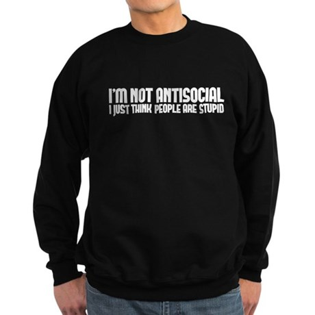 im not antisocial Sweatshirt (dark)