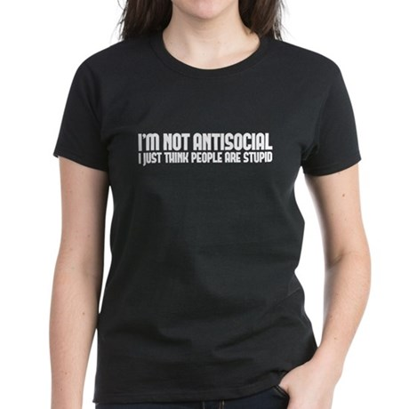 im not antisocial Women's Dark T-Shirt