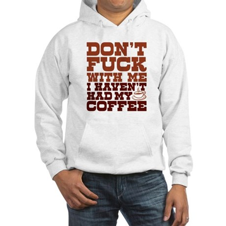 dont fuck with me Hooded Sweatshirt