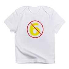 Anti-Sixer Infant T-Shirt