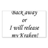 Back away or I will release my Kraken! Decal