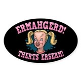 Ermahgerd! Therts Erserm! Decal