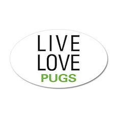 Live Love Pugs 35x21 Oval Wall Decal