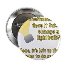 "Mathematician lightbulb joke 2.25"" Button"