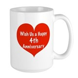 Wish us a Happy 4th Anniversary Mug