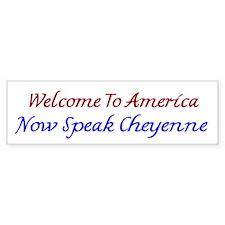 Welcome To America Cheyenne