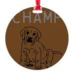 OYOOS Champ Dog design Round Ornament