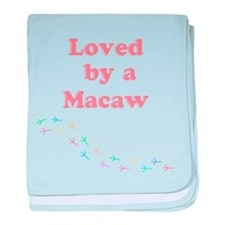 Loved by a Macaw baby blanket
