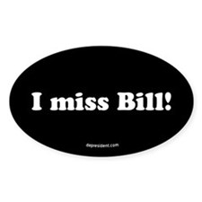 Black I miss Bill Oval Decal